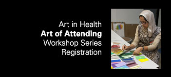 Art in Health ART OF ATTENDING Spring 2017 Workshop Registration